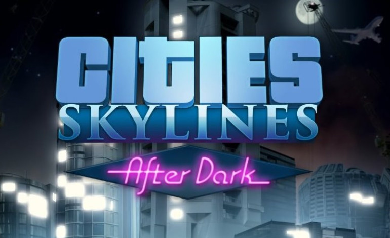 After Dark animera les soirées de Cities Skylines