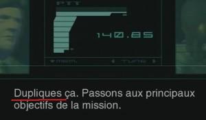 """Le fameux """"Dupliques-ça"""" de Metal Gear Solid 2, traduction de """"Copy that"""", qui dans le contexte, signifie """"Bien reçu"""""""