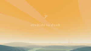 orchids_to_dusk_001