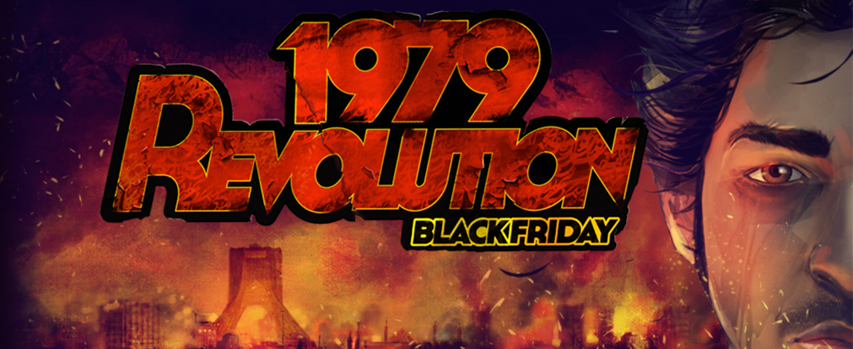 1979 Revolution: Black Friday, grande et petite histoire